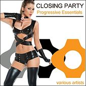 Closing Party Progressive Essentials by Various Artists