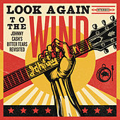 Look Again To The Wind: Johnny Cash's Bitter Tears Revisited von Various Artists