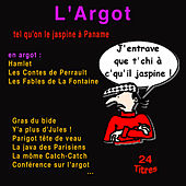 L'Argot tel qu'on le jaspine à Paname de Various Artists