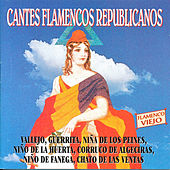 Cantes Flamencos Republicanos. Flamenco Viejo by Various Artists