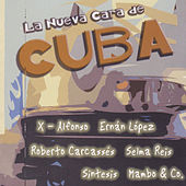 La Nueva Cara de Cuba by Various Artists