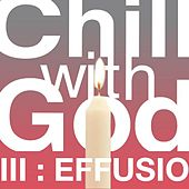 Chill With God III : Effusio van The Scientists