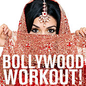 Bollywood Workout! The Best Bollywood Dance Tunes for Hip-Shaking and Hip-Shaping Featuring Kailash Kher, Rahat Fateh Ali Khan, Shweta Pandit, Sonu Niigaam, & More! by Various Artists