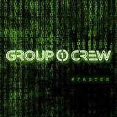 #Faster by Group 1 Crew
