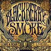 Leave a Scar: Live In North Carolina by Blackberry Smoke
