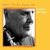 When the Sun Comes Out by Charlie Mariano