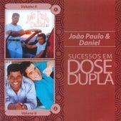Dose Dupla João Paulo and Daniel by João Paulo e Daniel