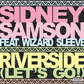 Riverside (Lets Go!) by Sidney Samson