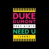 Need U (100%) by Duke Dumont