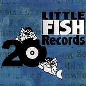 Little Fish Records 20 by Various Artists
