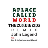 A Place Called World (The Zombie Kids Remix) von John Legend