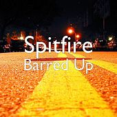 Barred Up by Spitfire