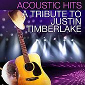 Acoustic Hits - A Tribute to Justin Timberlake de Acoustic Hits
