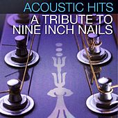 Acoustic Hits - A Tribute to Nine Inch Nails de Acoustic Hits