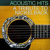Acoustic Hits - A Tribute to Nickelback de Acoustic Hits