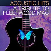 Acoustic Hits - A Tribute to Fleetwood Mac by Acoustic Hits