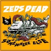 Somewhere Else von Zeds Dead
