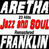 Jazz and Soul (23 Hits Remastered) de Aretha Franklin