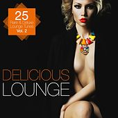 Delicious Lounge - 25 Rare & Deluxe Lounge Tunes, Vol. 2 van Various Artists