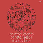An Introduction to Carnatic Classical Music of India, Vol. 2 de Various Artists