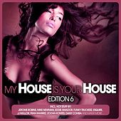 My House Is Your House - Edition 6 von Various Artists