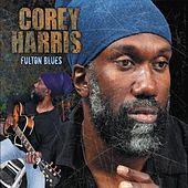 Fulton Blues (Deluxe Edition + Bonus Tracks) by Corey Harris