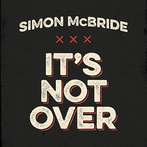 It's Not Over by Simon McBride