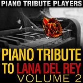 Piano Tribute to Lana Del Rey, Vol. 2 by Piano Tribute Players