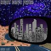 Night Drive Fever von Mike Lee