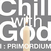 Chill With God I : Primordium van The Scientists