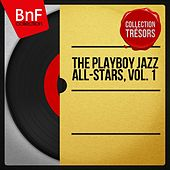 The Playboy Jazz All-Stars, Vol. 1 (Mono Version) by Various Artists