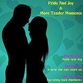 Pride and Joy & More Tender Moments von Various Artists