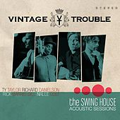 The Swing House Acoustic Sessions by Vintage Trouble