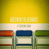 If Sorrows Swim de Greensky Bluegrass