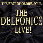The Best of Oldies Soul: The Delfonics Live! de The Delfonics