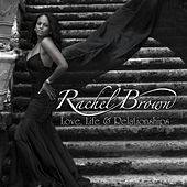 Love, Life & Relationships von Rachel Brown