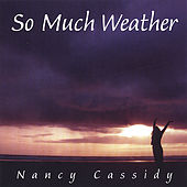 So Much Weather by Nancy Cassidy