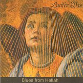 Blues From Hellah by Lucifer Was