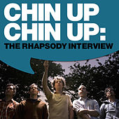Chin Up Chin Up: The Rhapsody Interview by Chin Up Chin Up