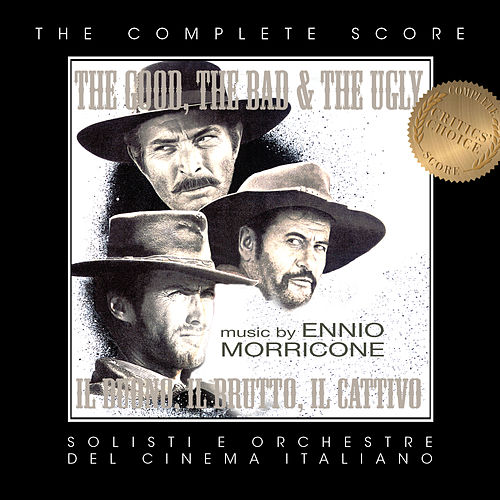 Ennio Morricone - The Good, The Bad & The Ugly (Complete Original Score) by Ennio Morricone