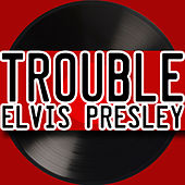 Trouble de Elvis Presley
