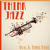 Think Jazz, Vol. 1: Take Five by Various Artists