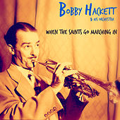 When the Saints Go Marching In by Bobby Hackett