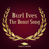 The Donut Song by Burl Ives