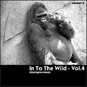 In to the Wild, Vol. 4 von Various Artists