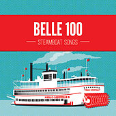 Belle 100: Steamboat Songs by Various Artists