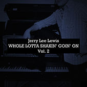 Whole Lotta Shakin' Goin' on, Vol. 2 by Jerry Lee Lewis