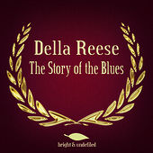 The Story of the Blues von Della Reese