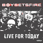 Live For Today by Boysetsfire