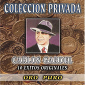Coleccion Privada 10 Exitos Originales by Carlos Gardel